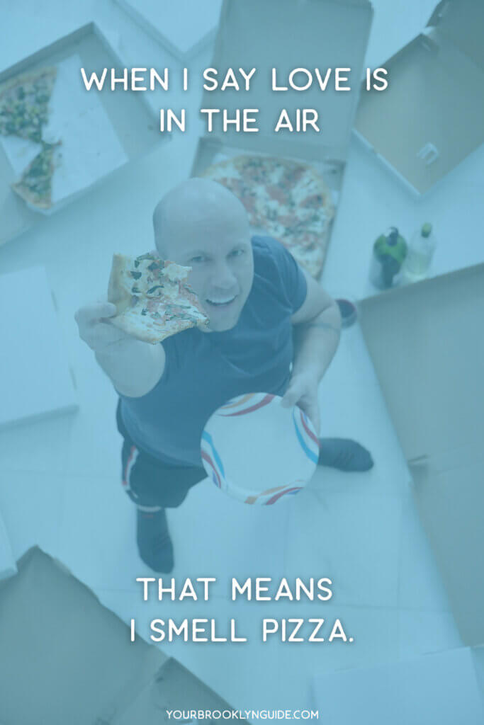 When I say love is in the air that means I smell Pizza meme